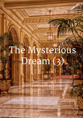 The Mysterious Dream (3)