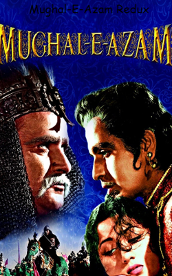 Mughal-E-Azam Redux