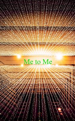 Me To Me