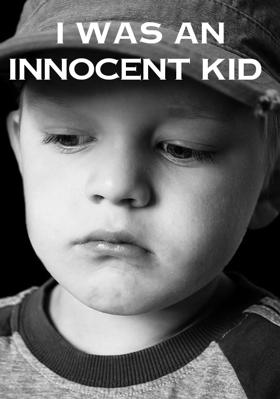 I Was An Innocent Kid
