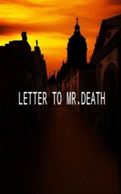 Letter To Mr. Death