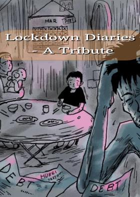 Lockdown Diaries - A Tribute