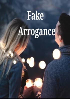 Fake Arrogance