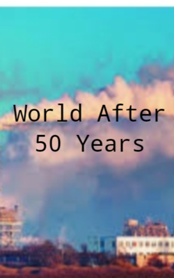 World After 50 Years