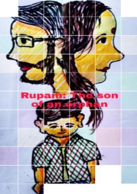 Rupam: The Son Of An Orphan