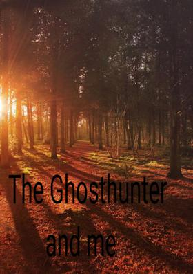 The Ghosthunter And Me