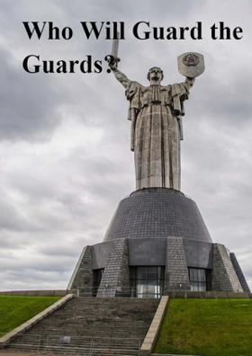 Who Will Guard The Guards?