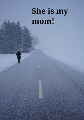 She Is My Mom!