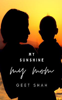 My Sunshine, My Mom