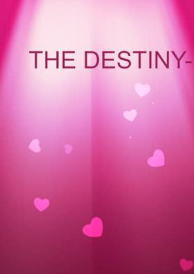 The Destiny - Part I