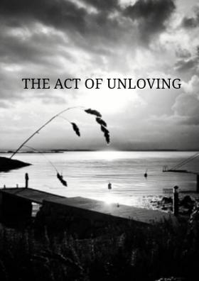 The Act Of Unloving