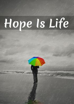 Hope Is Life