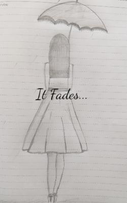 It Fades...