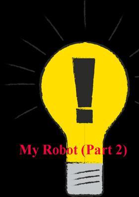 My Robot (Part 2)