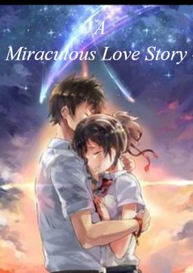 A Miraculous Love Story - I