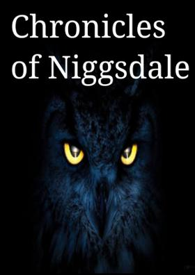 Chronicles Of Niggsdale
