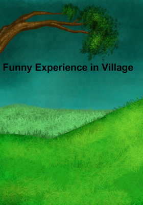 Funny Experience In Village