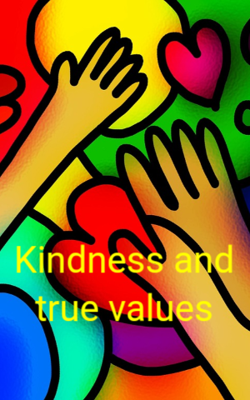 Kindness And True Values