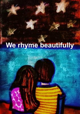 We rhyme beautifully