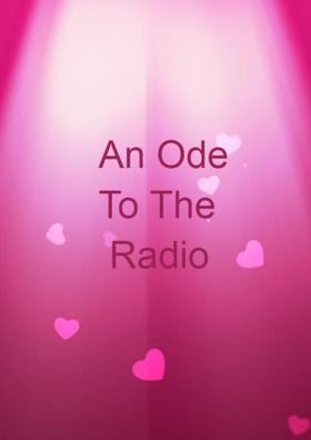 Ode To The Radio