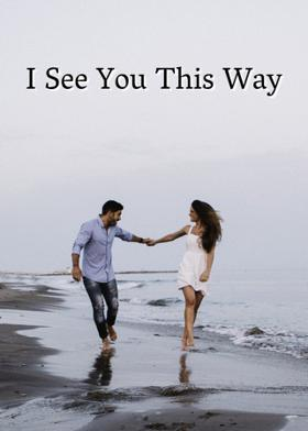 I See You This Way