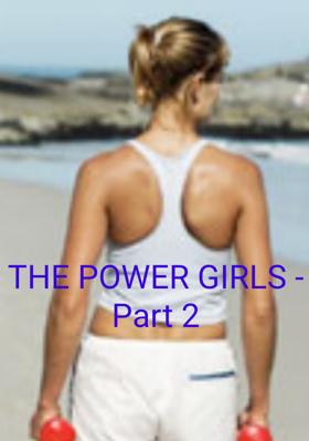 THE POWER GIRLS - Part 2