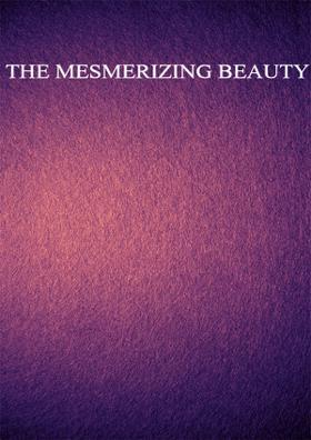 The Mesmerizing Beauty