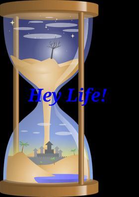 Hey Life!