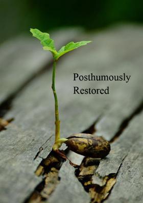 Posthumously Restored