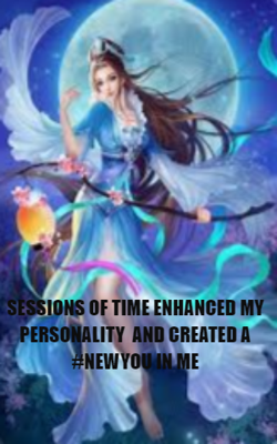 Sessions Of Time Enhanced Personality And Created #NEWYOU In Me
