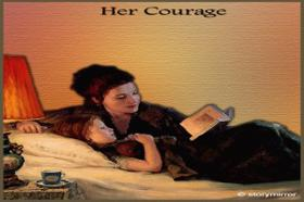 Her Courage!!