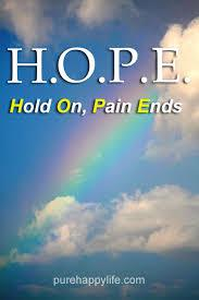 H.O.P.E - Hold On Pain Ends