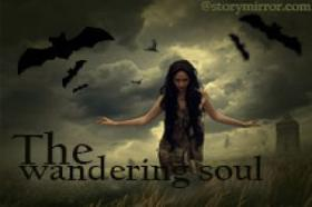 The Wandering Soul