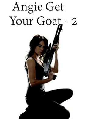 Angie Get Your Goat - 2