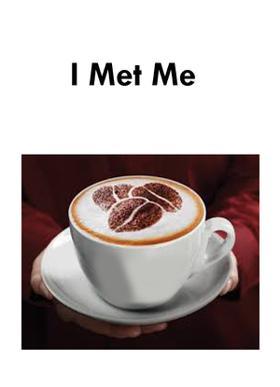I Met Me