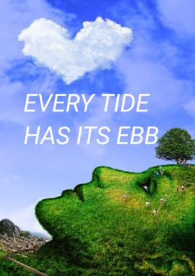 Every Tide Has Its Ebb