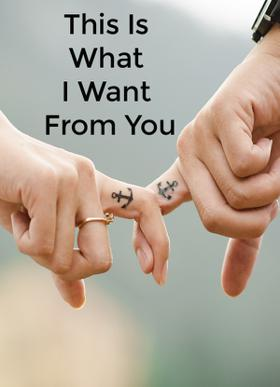 This Is What I Want From You