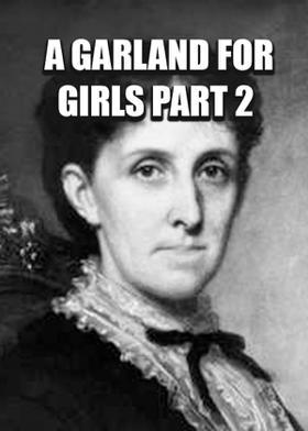 A Garland For Girls Part 2