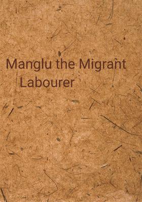 Manglu The Migrant Laborer
