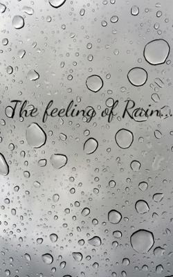 The feeling of Rain...