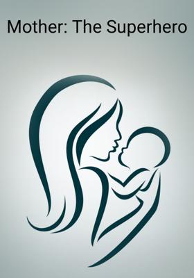 Mother: The Superhero