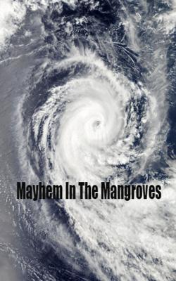 Mayhem In The Mangroves