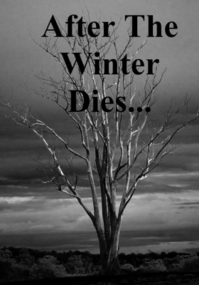 After The Winter Dies...