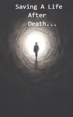 Saving A Life  After    Death...