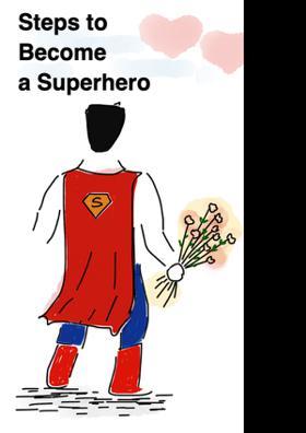 Steps To Become A Superhero
