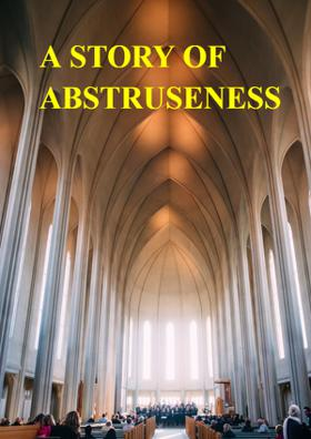 A Story Of Abstruseness