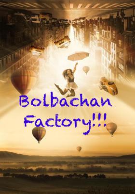Bolbachan Factory!!!