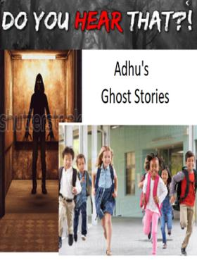 Adhu's Ghost Stories