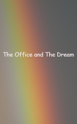 The Office And The Dream