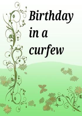 Birthday In A Curfew